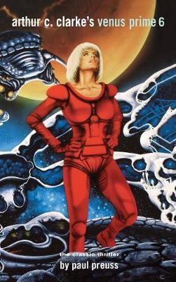Arthur C. Clarke's Venus Prime Volume 6 (Hardback)