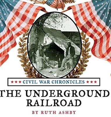 The Underground Railroad - Civil War Chronicles 1 (Hardback)