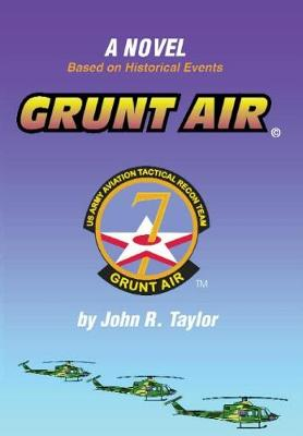 Grunt Air: A Novel Based on Historical Events (Hardback)