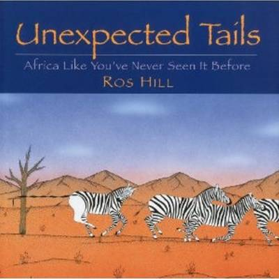 Unexpected Tails: Africa Like You've Never Seen it Before (Paperback)