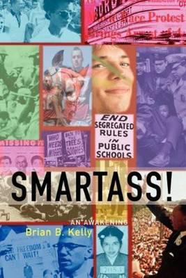 Smartass!: An Awakening (Paperback)
