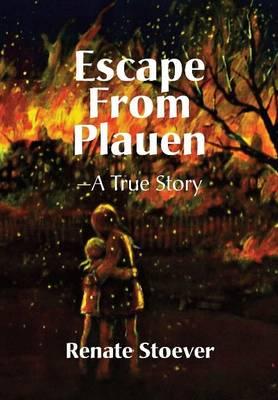 Escape from Plauen, a True Story (Hardback)