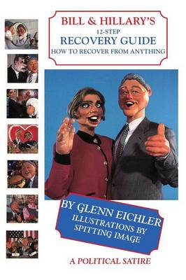 Bill & Hillary's 12-Step Recovery Guide: How to Recover from Anything (Paperback)
