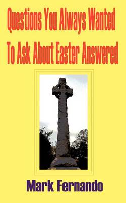 Questions You Always Wanted To Ask About Easter Answered (Paperback)