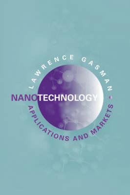 Nanotechnology Applications and Markets (Hardback)