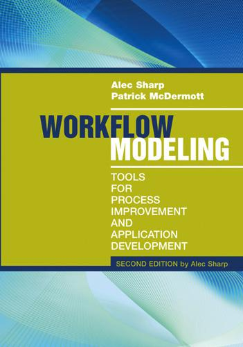 Workflow Modeling: Tools for Process Improvement and Application Development (Hardback)