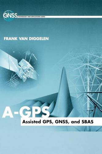 A-GPS: Assisted GPS, GNSS, and SBAS (Hardback)
