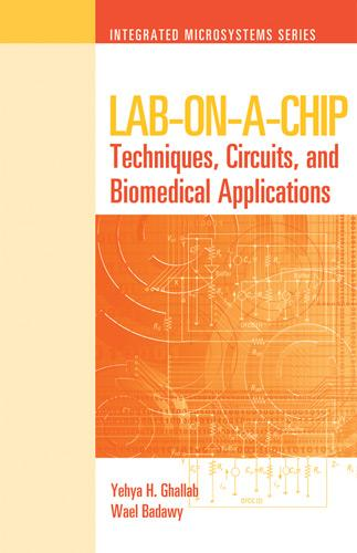 Lab-on-a-Chip: Techniques, Circuits, and Biomedical Applications (Hardback)