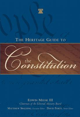 The Heritage Guide to the Constitution (Hardback)