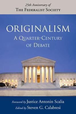 Originalism: A Quarter-Century of Debate (Hardback)