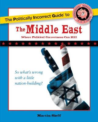 The Politically Incorrect Guide to the Middle East (Paperback)