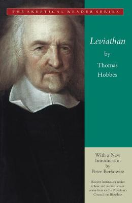 Leviathan: Or the Matter, Forme and Power of a Commonwealth Ecclasiasticall and Civil - Skeptical Reader Series (Paperback)