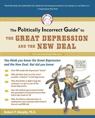 The Politically Incorrect Guide to the Great Depression and the New Deal - Politically Incorrect Guides (Paperback)