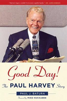 Good Day!: The Paul Harvey Story (Hardback)