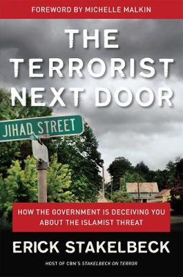 The Terrorist Next Door: How the Government is Deceiving You About the Islamist Threat (Hardback)