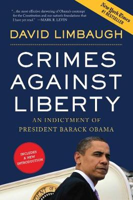 Crimes Against Liberty: An Indictment of President Barack Obama (Paperback)