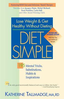 Diet Simple: 195 Mental Tricks, Substitutions, Habits & Inspirations (Paperback)