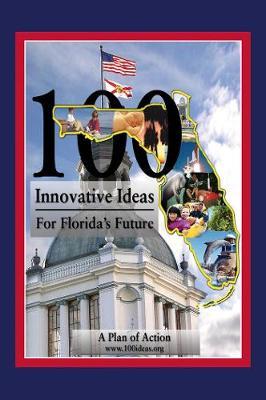 100 Innovative Ideas for Florida's Future (Hardback)