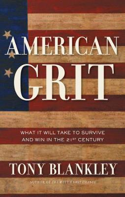 American Grit: What It Will Take to Survive and Win in the 21st Century (Hardback)