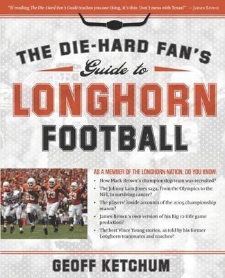 The Die-Hard Fan's Guide to Longhorn Football - Die-Hard Fan's Guide To... (Paperback)
