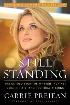 Still Standing: The Untold Story of My Fight Against Gossip, Hate, and Political Attacks (Hardback)