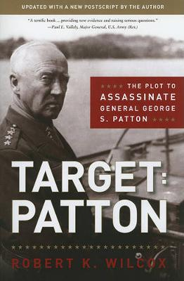 Target Patton: The Plot to Assassinate General George S. Patton (Paperback)
