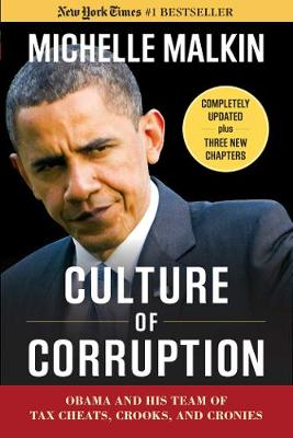 Culture of Corruption: Obama and His Team of Tax Cheats, Crooks, and Cronies (Paperback)