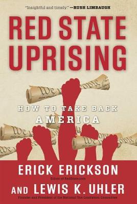Red State Uprising: How to Take Back America (Hardback)