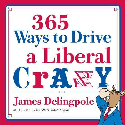 365 Ways to Drive a Liberal Crazy (Paperback)
