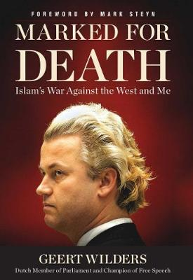 Marked for Death: Islam's War Against the West and Me (Hardback)