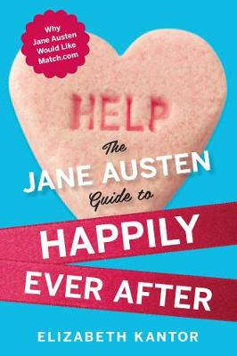 The Jane Austen Guide to Happily Ever After (Paperback)