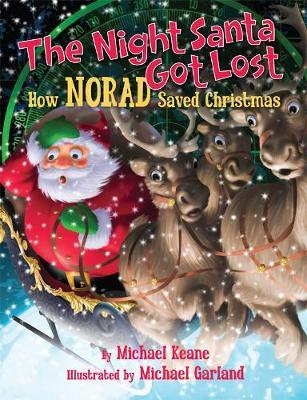 The Night Santa Got Lost: How NORAD Saved Christmas (Hardback)