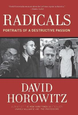 Radicals: Portraits of a Destructive Passion (Hardback)