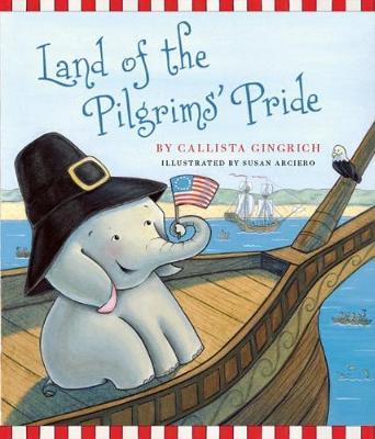 Land of the Pilgrims Pride: Ellis Discovers the 13 Colonies (Hardback)