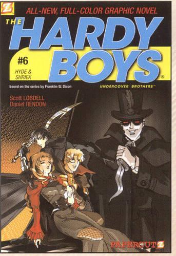 The The Hardy Boys: Hardy Boys #6: Hyde & Shriek, The Hyde and Shriek v. 6 (Paperback)