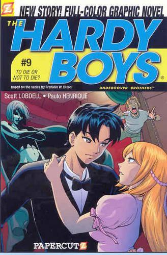 Hardy Boys 9: To Die or Not to Die (Paperback)