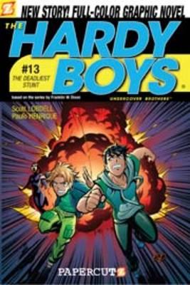 The The Hardy Boys: Hardy Boys #13: The Deadliest Stunt The Deadliest Stunt v. 13 (Paperback)