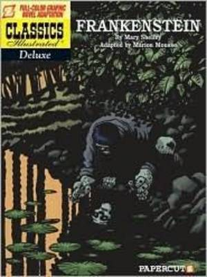 Classics Illustrated: Classics Illustrated Deluxe #3: Frankenstein Frankenstein (Paperback)