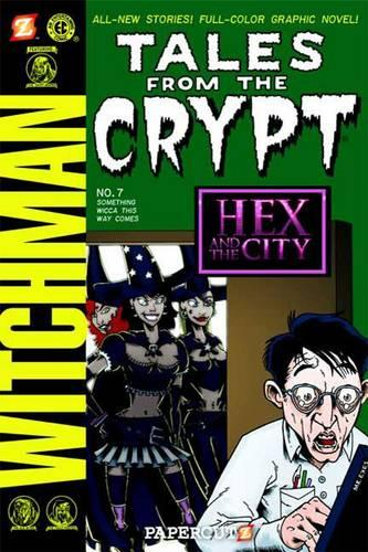 Tales from the Crypt #7: Something Wicca This Way Comes (Paperback)