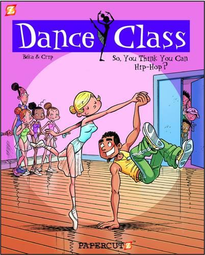 Dance Class #1: So, You Think You Can Hip-Hop (Hardback)