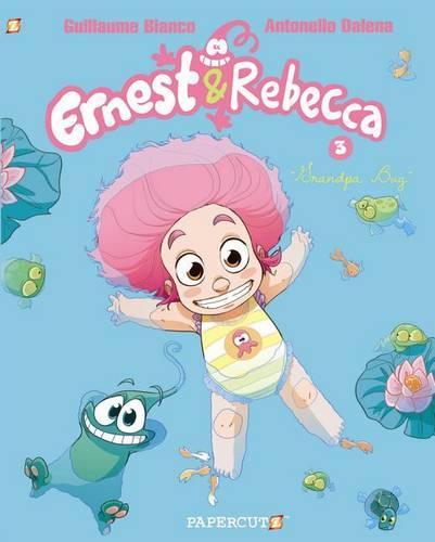 Ernest and Rebecca #3: Grandpa Bug (Hardback)