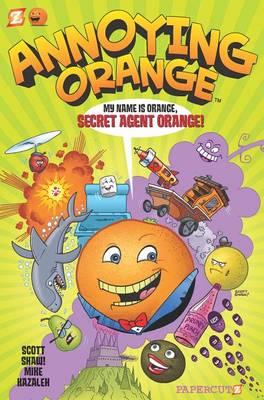 Annoying Orange #1: Secret Agent Orange (Hardback)
