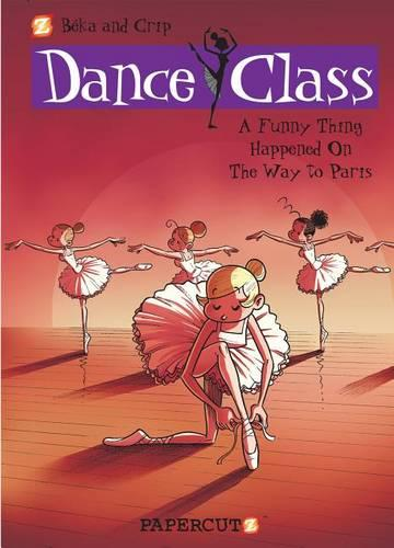 Dance Class #4: A Funny Thing Happened on the Way to Paris... (Hardback)