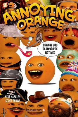 Annoying Orange #2: Orange You Glad You're Not Me? (Hardback)