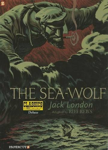 Classics Illustrated Deluxe #11: The Sea-Wolf (Hardback)