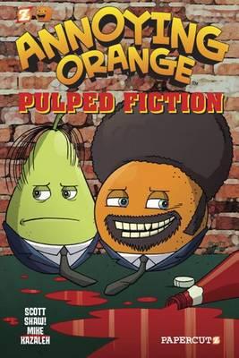 Annoying Orange #3: Pulped Fiction (Hardback)