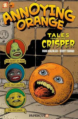 Annoying Orange #4: Tales from the Crisper (Hardback)