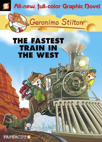 Geronimo Stilton 13: The Fastest Train in the West: - Geronimo Stilton (Hardback)