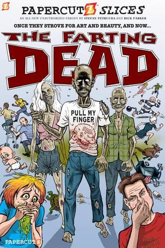 Papercutz Slices #5: The Farting Dead (Paperback)