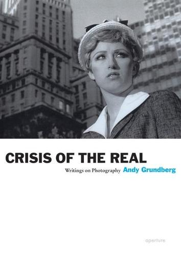 Crisis of the Real: Writings on Photography - Aperture Ideas (Paperback)
